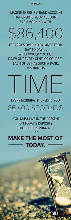 You must live in the present on today's deposits. The time is running out!