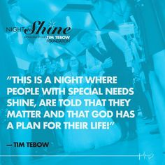 Night To Shine sponsored by Tim Tebow Foundation!  Incredible night to celebrate people with special needs. 375 churches in 50 states and 11 countries. Beyond Awesome!