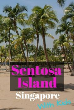 """Sentosa Island is affectionately know as """"Singapore's Playground"""" and is the perfect place to head to for a family day of fun in Singapore. Here we highlight the best family-friendly attractions, hotels and restaurants on Sentosa Island, Singapore."""