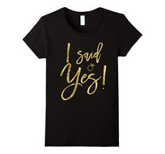 Women's I Said Yes! Gold Foil Effect Bride Shirts Small Black