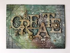 "Minas kreativa: Mixed media canvas ""Create"" - DT-work for The Paper Crafting"