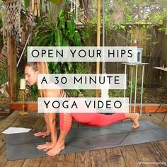 Open Your Hips - A 30 Minute Yoga Video - Pin now, read later!
