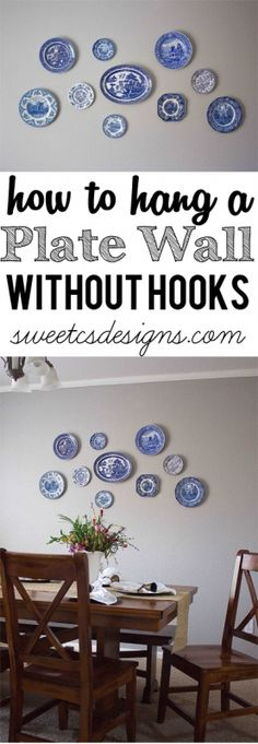 How to hang a plate wall without hooks at sweetcsdesigns.com- this is an AWESOME tip and so easy! No more hooks showing from plates and you can move plates around easily! #homedecor #plates #diy