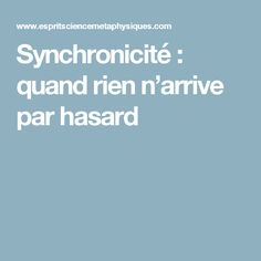 Synchronicité : quand rien n'arrive par hasard