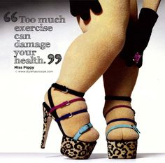 miss piggy quotes | love Miss Piggy and I totally agree: wearing heels is enough ...