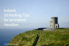 Ireland Travel: 10 Packing Tips for an Ireland Vacation.