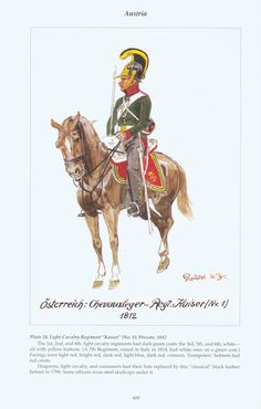 "Austria: Plate Light Cavalry Regiment ""Kaiser"" (No. l), Private, 1805 Military Art, Military History, Austrian Empire, Holy Roman Empire, Austro Hungarian, Napoleonic Wars, Luftwaffe, First World, Soldiers"