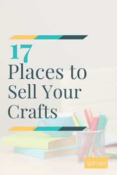 Sell crafts from home and turn your hobby into a money-making opportunity! Here's 17 places you can start selling so you can get paid for your handiwork.