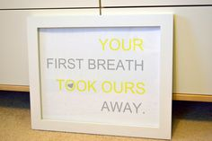 Yellow and grey 11 x 14 nursery print- Your First Breath Took Ours Away- nursery quote- Georgia Pottery Barn Collection- baby shower gift. $12.00, via Etsy.