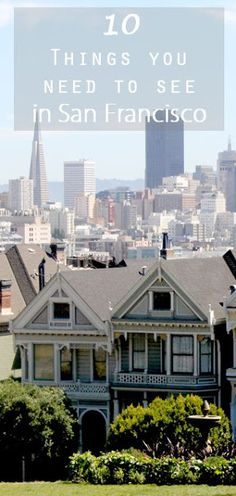 10 THINGS YOU DON'T WANT TO MISS IN SAN FRANCISCO !