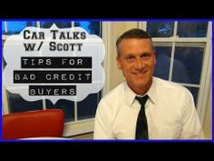 Car Talks w/ Scott! Tips for Bad Credit Buyers