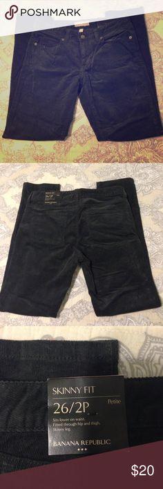 NWT Corduroy Pants 🕶🌻 Skinny corduroy pants from Banana Republic. Size 26 PETITE! ☀️🌻✌️ Banana Republic Pants Skinny