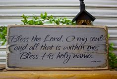 Scripture Wood Sign, Bible Verse, Bless the Lord O My Soul Psalm 103:1 Sign, Shabby Chic, Rustic Wood Word Block, Christian Art Shelf Sitter