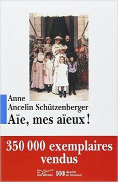 Amazon.fr - Aïe, mes aïeux ! - Anne Ancelin Schützenberger - Livres