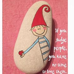 Günaydın..I love the saying and the sentiment of this painted heart Rock!