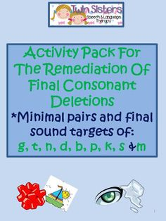 Twin Sisters Speech & Language Therapy: Giveaway of our Remediation Of Final Consonant Deletions Comprehensive Packet! Articulation Therapy, Articulation Activities, Speech Activities, Speech Therapy Activities, Speech Language Pathology, Speech And Language, Phonics, Final Consonant Deletion, Phonological Processes