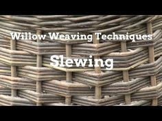Slewing is the willow weaving technique of working two or more rods together one above the other, before and behind alternate stakes.Slewing is worked contin. Willow Weaving, Basket Weaving, Willow Wreath, Types Of Weaving, Victorian Kitchen, Birch Bark, Green Art, Weaving Techniques, Diy And Crafts