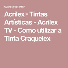 Acrilex • Tintas Artísticas - Acrilex TV - Como utilizar a Tinta Craquelex