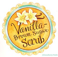 From  Gooseberry Patch  - an easy recipe for Vanilla-Brown Sugar Scrub and printable label/gift tag!