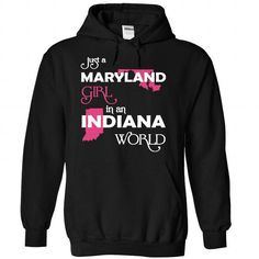 (Maryland001) Just A Maryland Girl In A Indiana World #style #TShirts