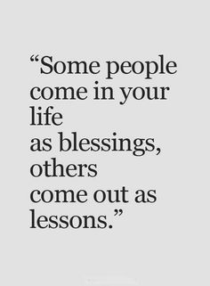 Some People Come In Your Life As Blessings