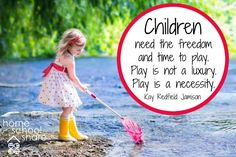 Play is a necessity. -from The Homeschool Share Blog