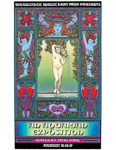 In the spring of 1969, Woodstock Ventures asked me to do a poster for the large outdoor concert they were planning for the village of Wallkill, NY. in August of that year. I based the poster on Ingre's La Source and surrounded that image with cupids, flowers and hearts in jewel-tone colors. After I delivered the art to the printer in late June, I left NY for a month in the Caribbean. During this time, the town of Wallkill forbade the show and it had to be moved to Max Yasgur's f...