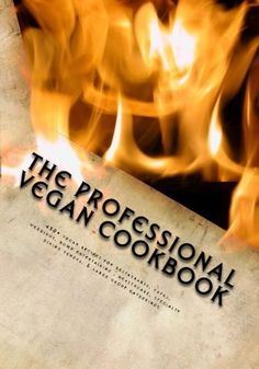 The Professional Vegan Cookbook: Over 450 vegan recipes for restaurants, cafes, weddings, home entertaining, healthcare, specialty dining venues, & large group gatherings (black and white edition) by Brian P. McCarthy http://www.amazon.com/dp/150061615X/ref=cm_sw_r_pi_dp_1vfnub0Y0D406