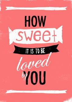 Adam James Turnbull, How sweet to be loved by you, love, sweet, poster