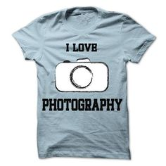 I Love Photography T-shirts - #teen #printed shirts. WANT  => https://www.sunfrog.com/LifeStyle/I-Love-Photography-29460400-Guys.html?id=60505
