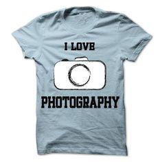 I Love Photography T-shirts T Shirts, Hoodies Sweatshirts