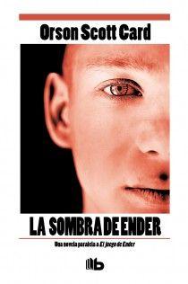 Card, Orson Scott: La sombra de Ender. Ediciones B (B de Bolsillo), 2014