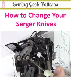 A tutorial walking you through changing your serger knives.
