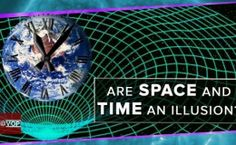 Why Space and Time Might Be an Illusion