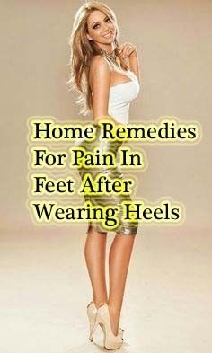 NEWS ABOUT HEALTH: Best Remedies For Pain In Feet After Wearing Heels...