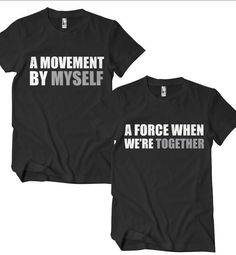 Matching A Movement By Myself and A Force When Were Together Tees! Soft and Durable combed and ring-spun cotton Unisex sizing (Ladies may prefer to ch Couple Tee Shirts, Family Shirts, Cousins Shirts, Matching Couple Outfits, Matching Shirts For Couples, Poses Photo, Vacation Shirts, A Team, Shirt Designs