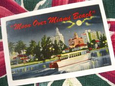 Vintage Florida 1940s linen postcard    Moon Over Miami Beach by 3floridagirls    https://www.etsy.com/listing/120701820/vintage-florida-1940s-linen-postcard?ref=shop_home_active_21