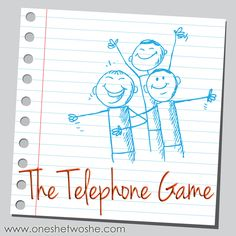 The Telephone Game ~ Fun for the Whole Family (she: Amy)