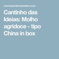 Cantinho das Ideias: Molho agridoce - tipo China in box
