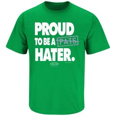 New York Jets Fans. Proud to Be a Pats Hater. T-Shirt