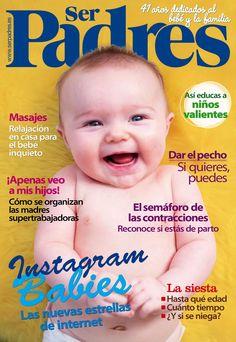 Revista #SERPADRES 496. #Instagram #babies. #Masajes para tu #bebé. La #siesta, el #pecho, el #parto y todo lo que necesitas saber sobre tu nueva #familia.