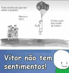 Na vida eu sou o Vitor