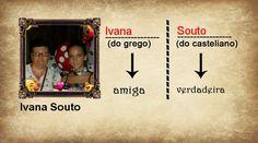 Essa é a origem do seu nome, Ivana!
