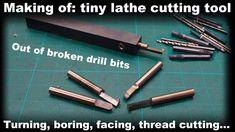 Making of: Small precize lathe tool out of broken drill bits internal thread cutting] Metal Lathe Tools, Metal Lathe Projects, Homemade Lathe, Homemade Tools, Woodturning Tools, Blacksmithing, Lathe Accessories, Machinist Tools, Internal Thread