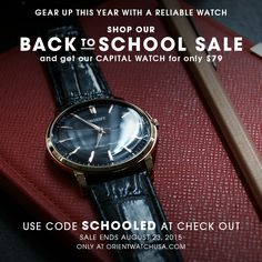 Hurry, our Sale Ends tomorrow! Get the Capital watch for only $79 with code SCHOOLED.