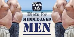 Get Rip Off Your Big Belly – Top 10 Diets For Mid-Aged Men