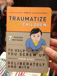My parenting manual...