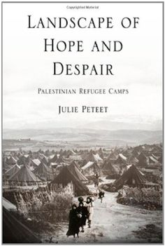 Landscape of Hope and Despair: Palestinian Refugee Camps