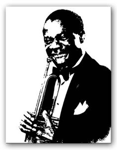 Louis Armstrong..