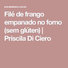 Filé de frango empanado no forno (sem glúten)   Priscila Di Ciero